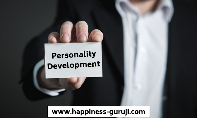 Top 5 Most Personality Development Tips In Hindi, personality devlopment, happiness guruji, happiness-guruji
