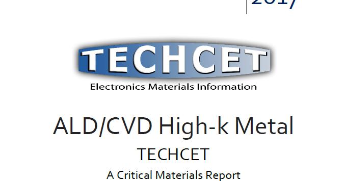 Bald Financial News Techcet Ald Cvd High K Amp Metal