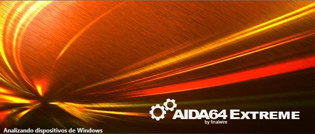 AIDA64 Extreme / Engineer Edition Versión Final Español