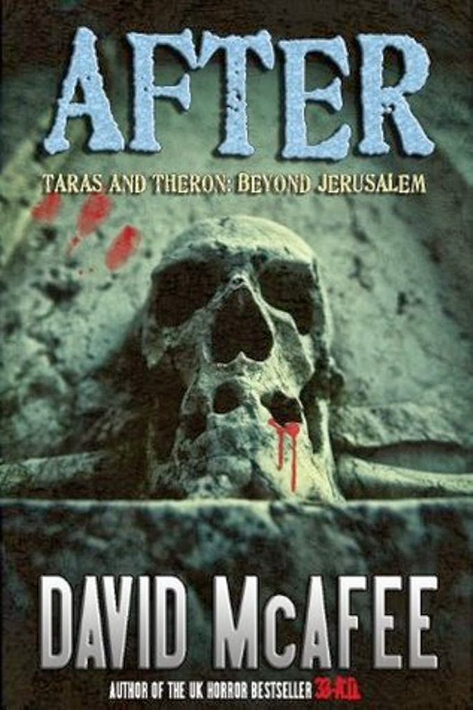 AFTER - Taras and Theron: Beyond Jerusalem (Bachiyr #1.5), David McAfee, Bachiyr, Vampire novels, Vampire books, Vampire Narrative, Gothic fiction, Gothic novels, Dark fiction, Dark novels, Horror fiction, Horror novels
