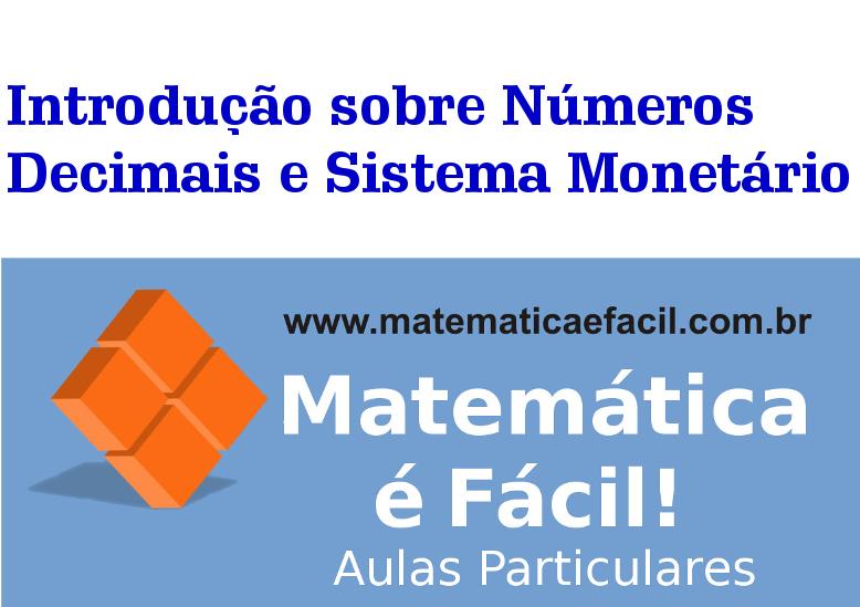 Introdução sobre Números Decimais e Sistema Monetário