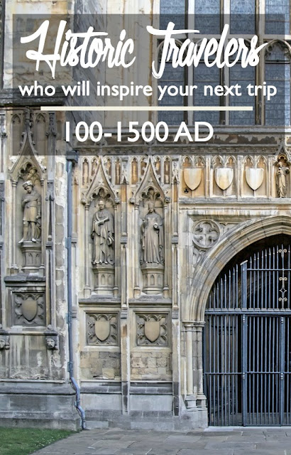Historic Travelers Who Will Inspire Your Next Trip: 100 to 1500 AD | CosmosMariners.com