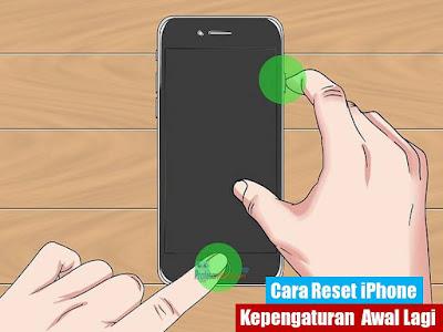 Cara Reset iPhone Ke Pengaturan Awal Lagi