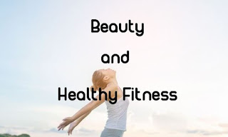Beauty and Healthy Fitness