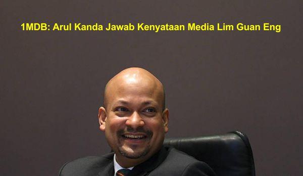 1MDB: Arul Kanda Jawab Kenyataan Media Lim Guan Eng