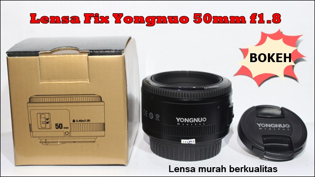 Review Lensa Fix Yongnuo 50mm f1.8 For Canon