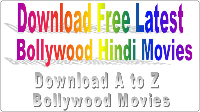 Download A to Z Bollywood Movies