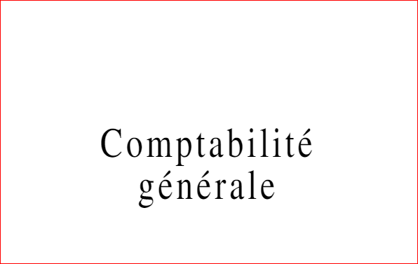 Cours Complet de La Comptabilité Générale