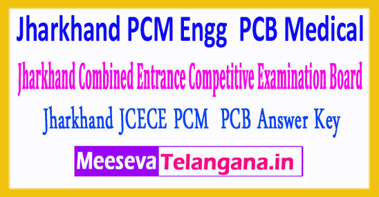 Jharkhand PCM PCB for Engineering And Medical Combined Entrance Competitive Examination Board  JCECE Answer Key 2018 Download