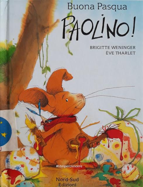 Libri per crescere: Buona Pasqua Paolino!