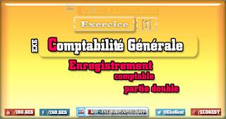 Exercice corrigé ||Ex n°1|| la partie double - comptabilité générale