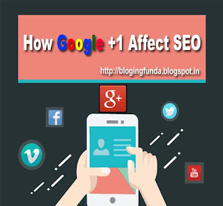 How google plus one affect search engine optimization of blog post - BloggingFunda