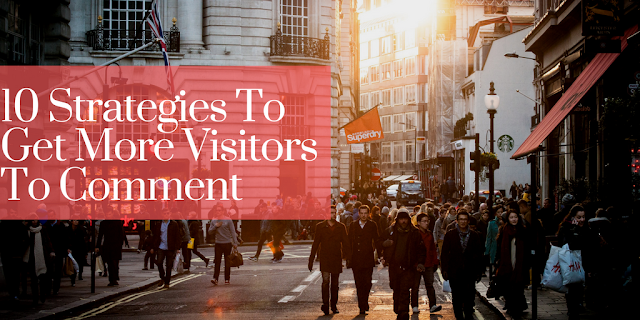 10 Strategies To Get More Visitors To Comment