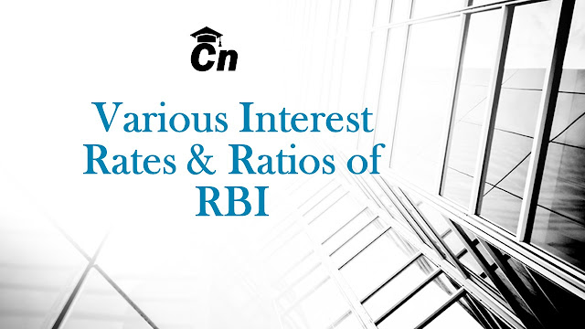 Various Interest Rates and Ratios of RBI, CRR, SLR, Repo Rate, Reverse Repo Rate, MSF, Cash Reserve Ratio, Statutory Liquidity Ratio, Marginal Standing facility