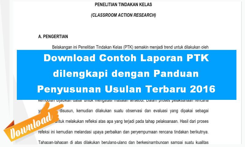 Download Contoh Laporan PTK dilengkapi dengan Panduan Penyusunan Usulan Terbaru 2016