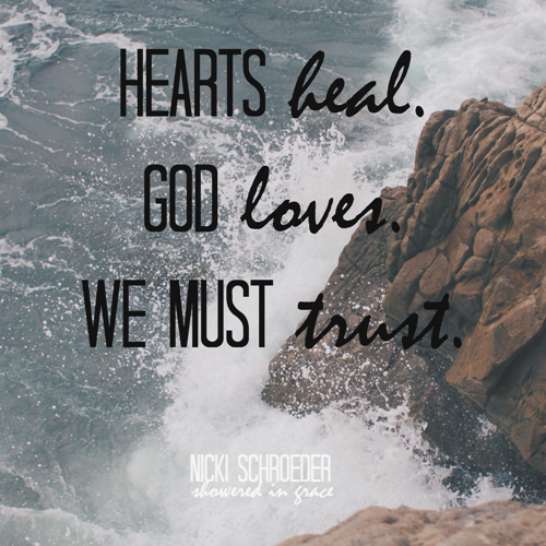 trust in the Lord, even when your heart is hurting.