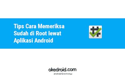 Cara cek mengetahui sudah di root atau belum aplikasi android