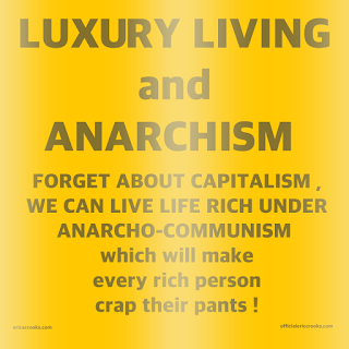 Luxury Anarchism Anarcho-Communism Rich Wealthy