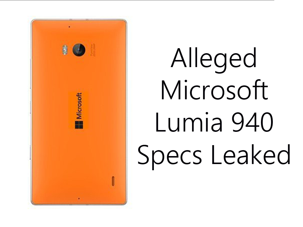 Specs Of The Alleged Microsoft Lumia 940 Leaked: Features Snapdragon 805 & 24 MP PureView Camera