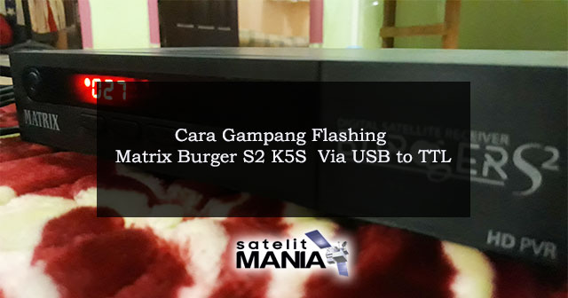 Cara Gampang Flashing Matrix Burger S2 K5S Via USB to TTL