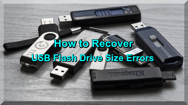 How to Recover USB Flash Drive Size Errors