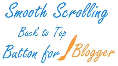 "Smooth Scrolling ""Back To Top"" Button for Blogger"