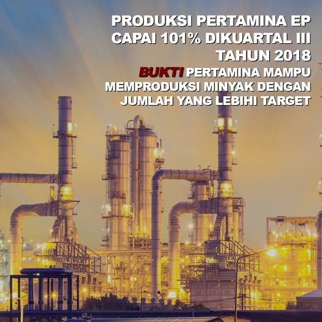 Produksi Pertamina EP Capai 101% Dikuartal III Tahun 2018