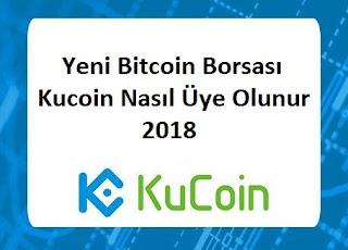 Yeni Bitcoin Borsası Kucoin Nasıl Üye Olunur 2018