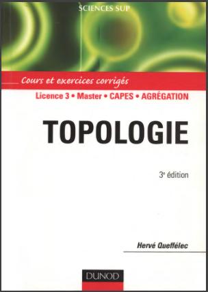 Livre : Topologie, Cours et exercices corrigés - Licence 3 - Master - CAPES - Agrégation