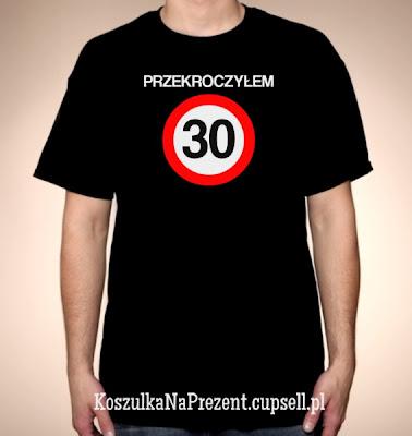 koszulka przekroczyłem 30