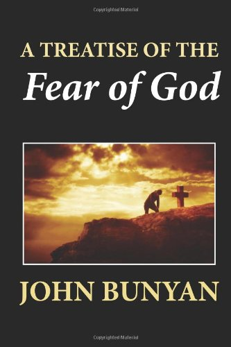 John Bunyan-A Treatise Of The Fear Of God-