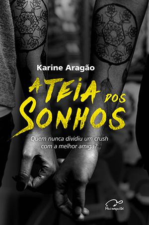 Capa: A Teia dos Sonhos, de Karine Aragão