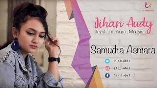 Lirik Lagu Samudra Asmara - Jihan Audy