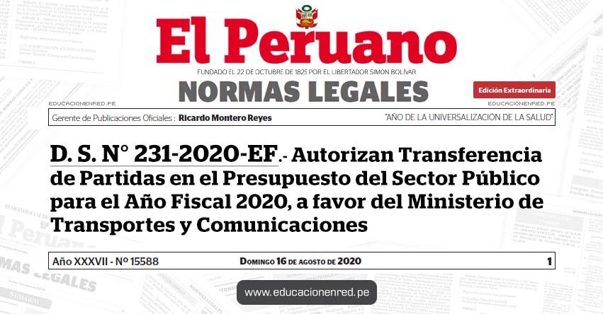 D. S. N° 231-2020-EF.- Autorizan Transferencia de Partidas en el Presupuesto del Sector Público para el Año Fiscal 2020, a favor del Ministerio de Transportes y Comunicaciones