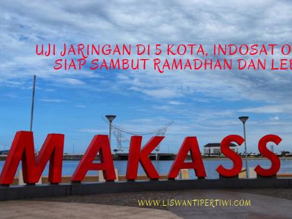Uji Jaringan Di 5 Kota Indosat Ooredoo Siap Sambut Ramadhan dan Lebaran