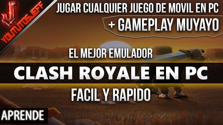 Como Descargar Clash Royale y cualquier juego de móvil para PC | SIN LAG | Facil y Rapido
