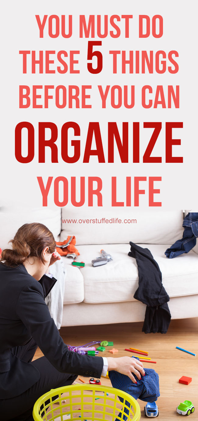Want to be a more organized mom? Keep it all together better and be finally GET ORGANIZED by doing these five things FIRST.