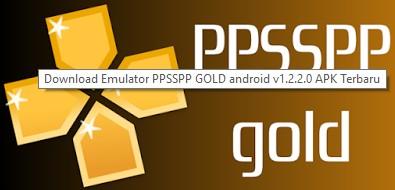 Download emulator ppsspp gold android v1.2.2.0 apk
