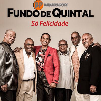 Fundo de Quintal Só Felicidade (2014) Download