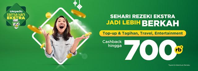 #Tokopedia - #Promo #Cashback Hingga 700K di #Ramadhan #Ekstra (17 Mei 2019)