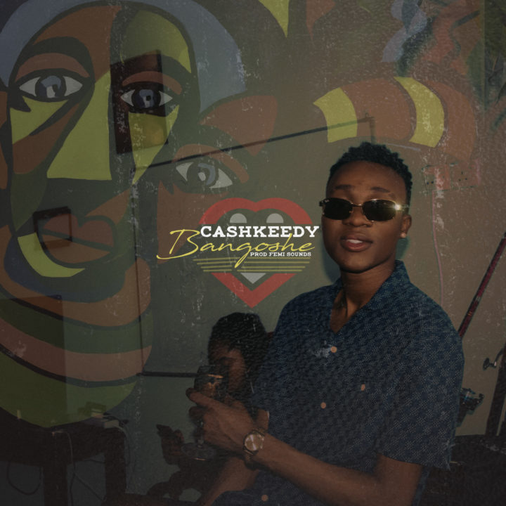 Video: CashKeedy – Bangoshe
