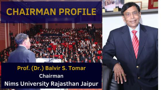 Nims University Chairman Prof. (Dr.) Balvir S. Tomar Profile