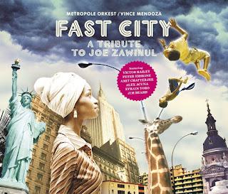 Vince Mendoza & Metropole Orkest - 2010 - Fast City - A Tribute To Joe Zawinul