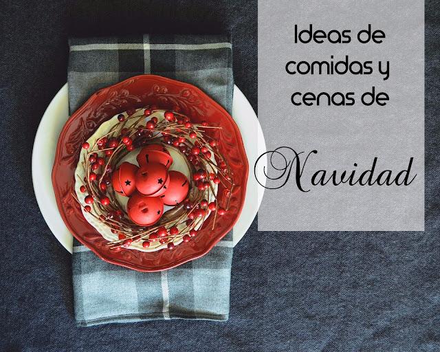 Ideas de comidas y cenas de Navidad