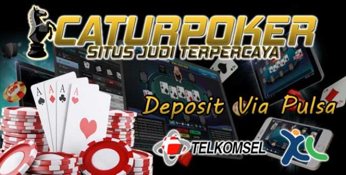 Agen Catur Poker Deposit Via Pulsa Situs Poker Online Deposit Via Pulsa