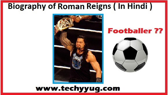 BIOGRAPHY OF ROMAN REIGNS | WWE CHAMPION ( IN HINDI )