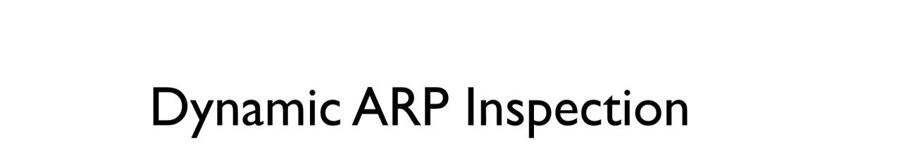 Dynamic ARP Inspection | Best Cisco CCNA CCNP and Linux