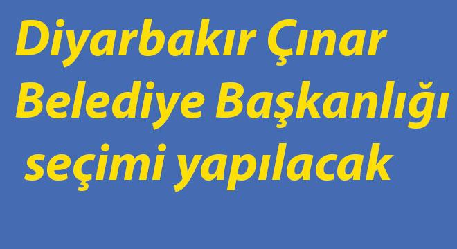 Diyarbakır Çınar Belediye Başkanlığı seçimi yapılacak