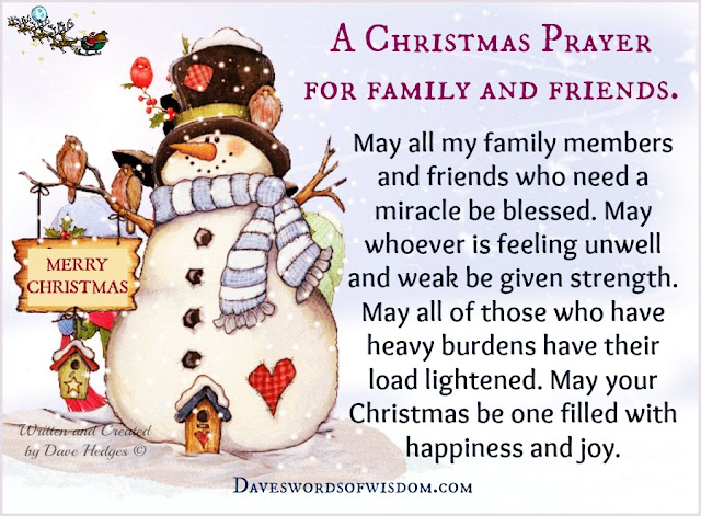 be given strength may all of those who have heavy burdens have their load lightened may your christmas be one filled with happiness and joy