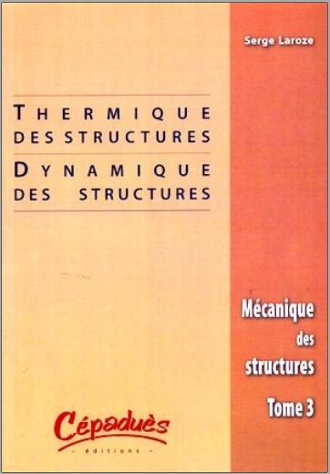 Livre : Mécanique des structures Tome 3 Thermique des structures, Dynamique des structures, Exercices PDF